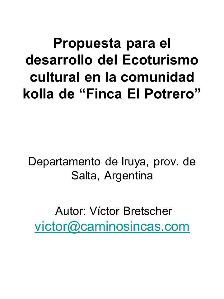 Propuesta para el desarrollo del Ecoturismo cultural en la comunidad kolla de Finca El Potrero