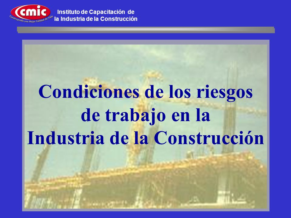 Condiciones de los riesgos Industria de la Construcción