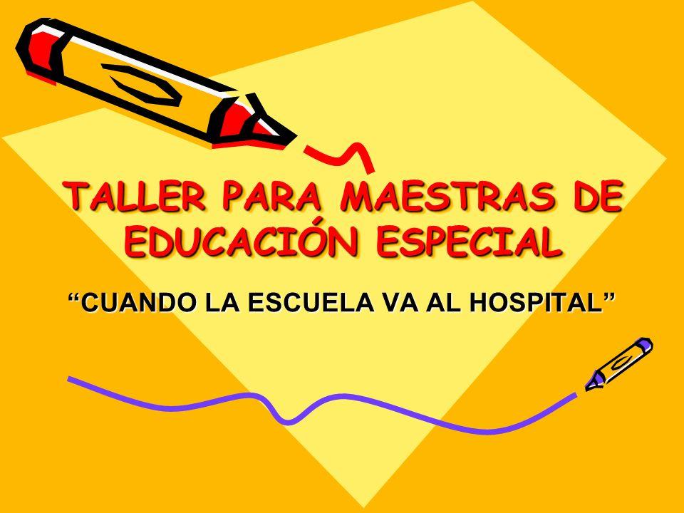 TALLER PARA MAESTRAS DE EDUCACIÓN ESPECIAL