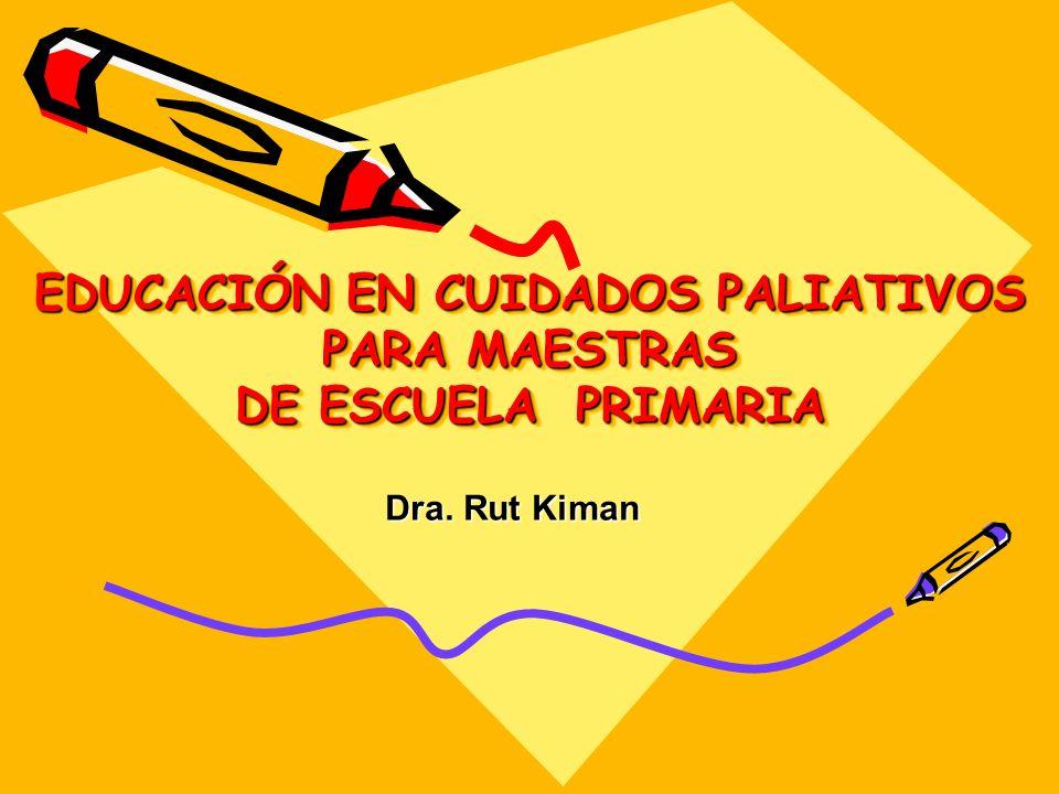 EDUCACIÓN EN CUIDADOS PALIATIVOS PARA MAESTRAS DE ESCUELA PRIMARIA