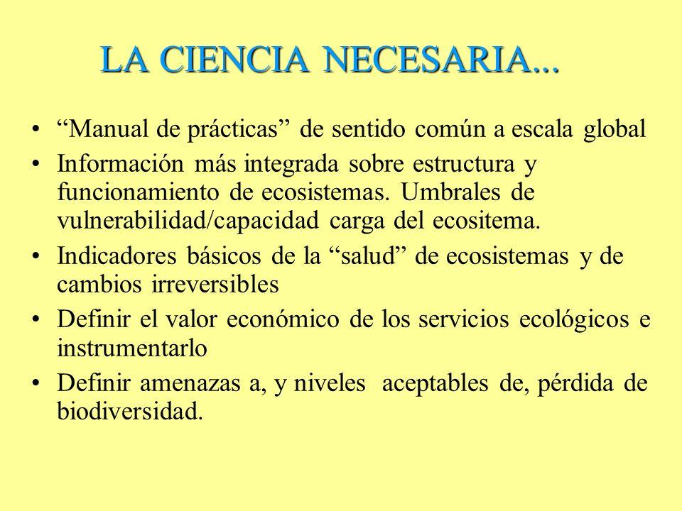 LA CIENCIA NECESARIA... Manual de prácticas de sentido común a escala global.