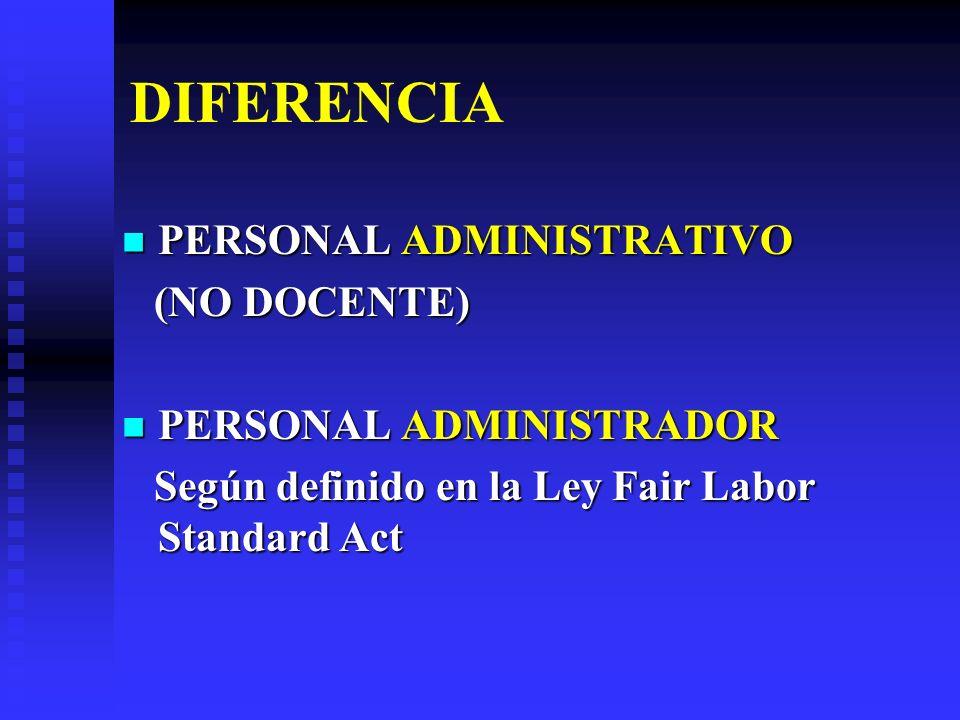 DIFERENCIA PERSONAL ADMINISTRATIVO (NO DOCENTE) PERSONAL ADMINISTRADOR