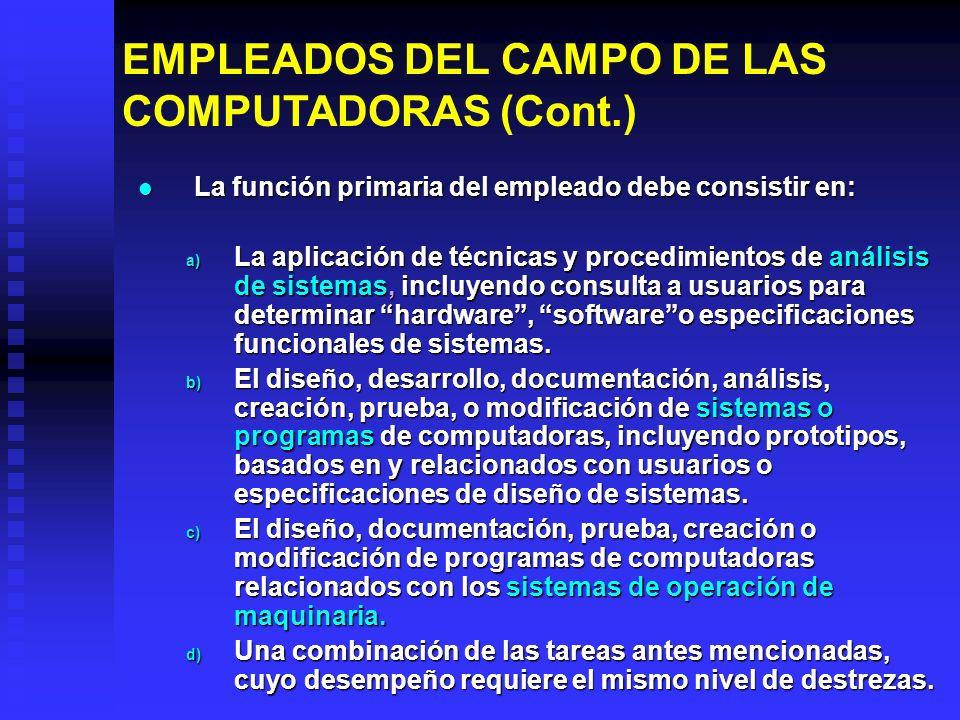 EMPLEADOS DEL CAMPO DE LAS COMPUTADORAS (Cont.)