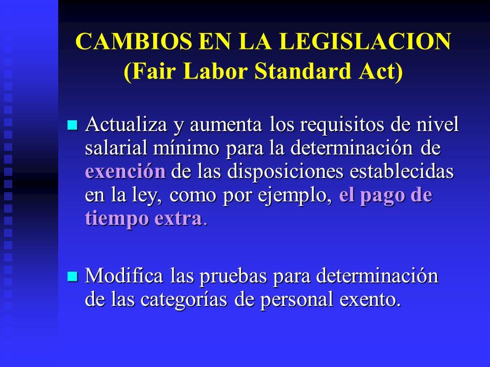 CAMBIOS EN LA LEGISLACION (Fair Labor Standard Act)