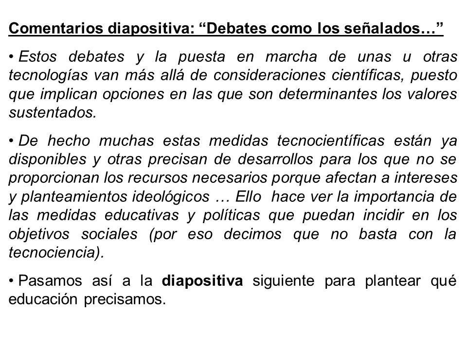 Comentarios diapositiva: Debates como los señalados…