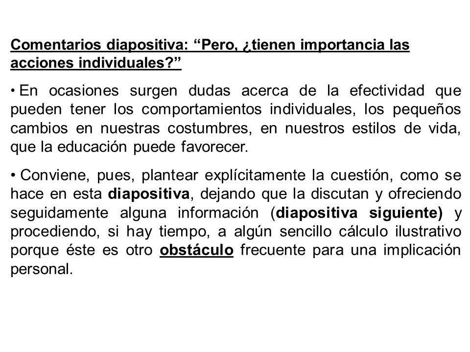 Comentarios diapositiva: Pero, ¿tienen importancia las acciones individuales