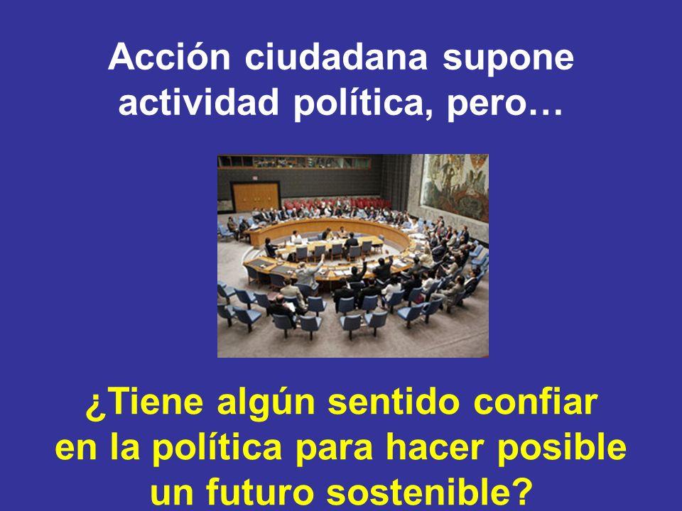 Acción ciudadana supone actividad política, pero…