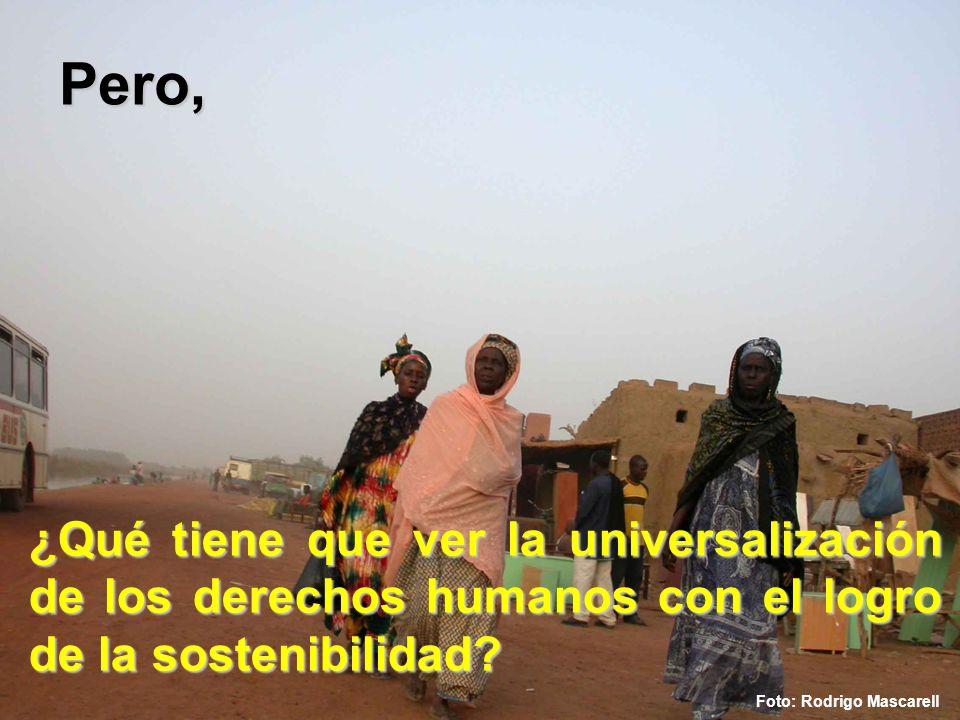 Pero, ¿Qué tiene que ver la universalización de los derechos humanos con el logro de la sostenibilidad