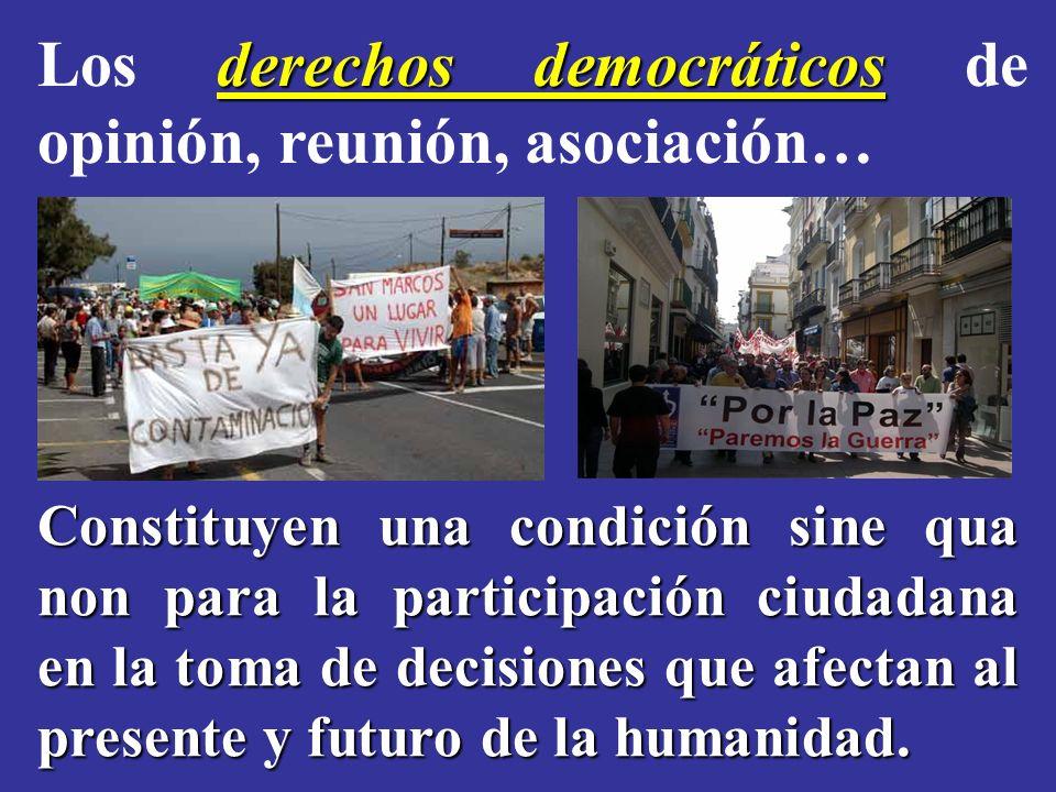 Los derechos democráticos de opinión, reunión, asociación…