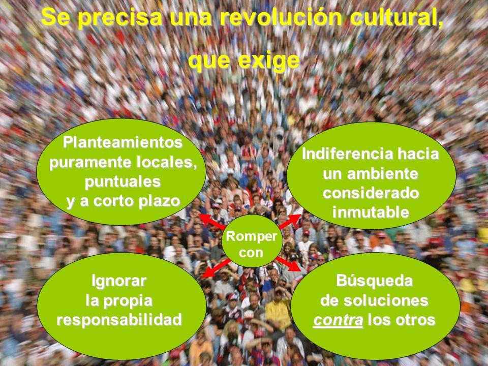 Se precisa una revolución cultural, que exige