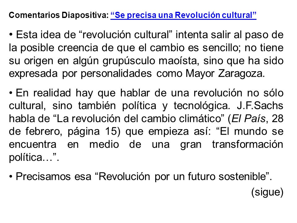 Comentarios Diapositiva: Se precisa una Revolución cultural