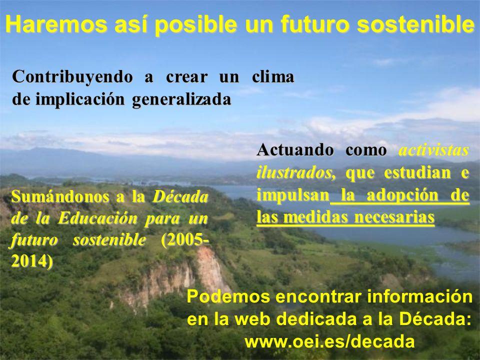 Haremos así posible un futuro sostenible