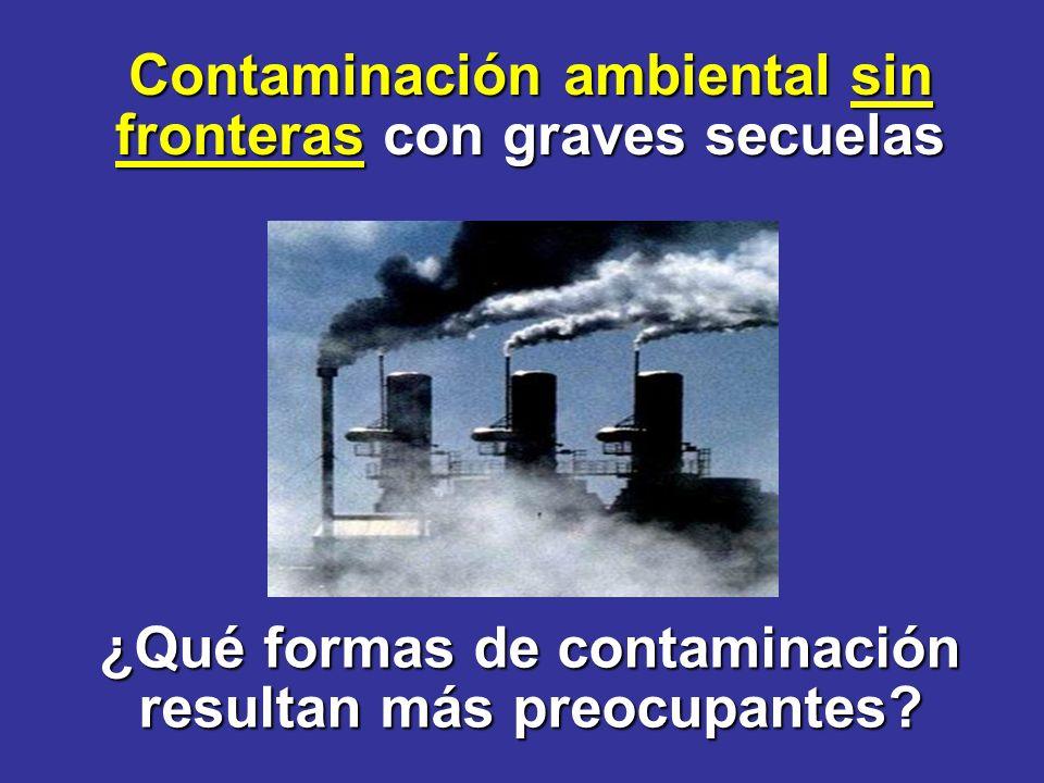 Contaminación ambiental sin fronteras con graves secuelas