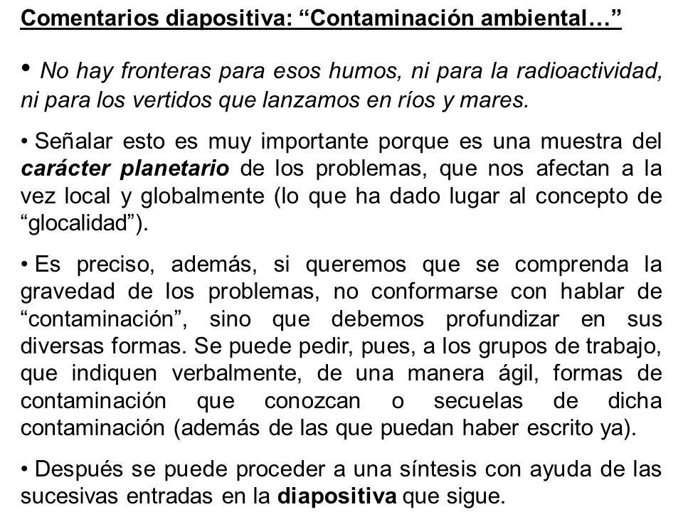 Comentarios diapositiva: Contaminación ambiental…
