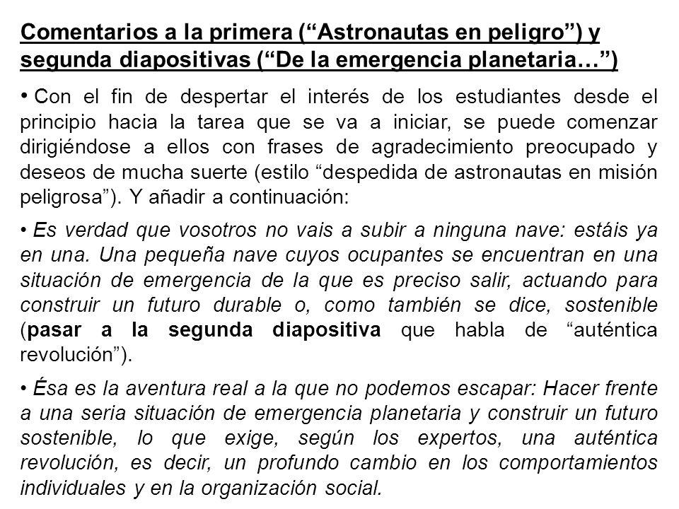 Comentarios a la primera ( Astronautas en peligro ) y segunda diapositivas ( De la emergencia planetaria… )