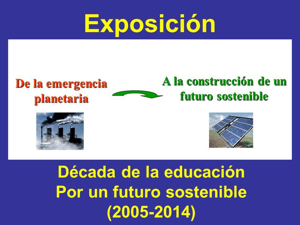 Exposición Década de la educación Por un futuro sostenible (2005-2014)