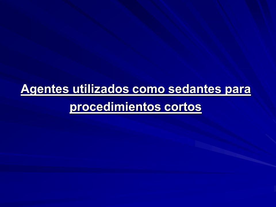 Agentes utilizados como sedantes para procedimientos cortos