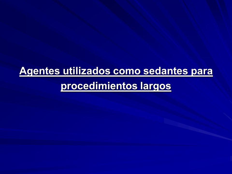 Agentes utilizados como sedantes para procedimientos largos