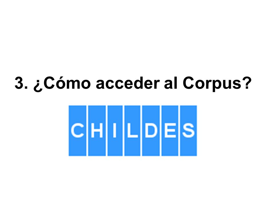 3. ¿Cómo acceder al Corpus