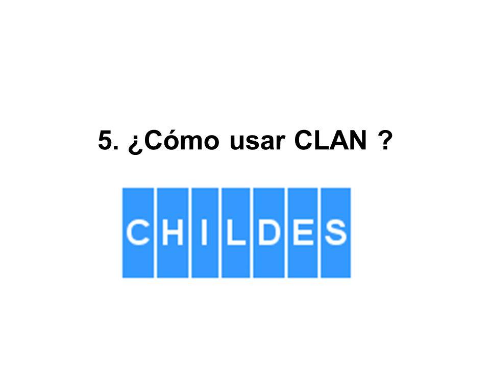 5. ¿Cómo usar CLAN