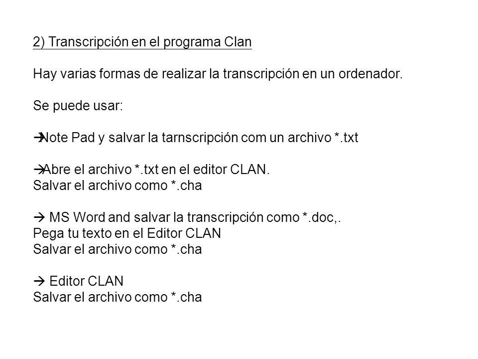 2) Transcripción en el programa Clan