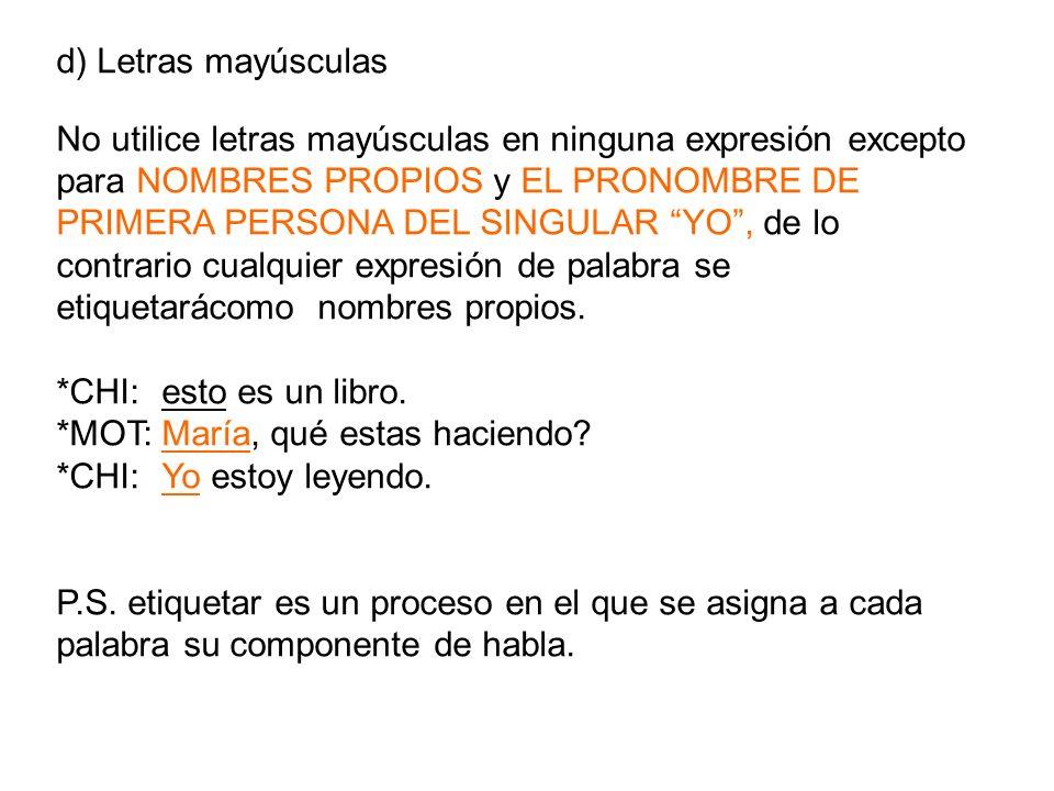 d) Letras mayúsculas