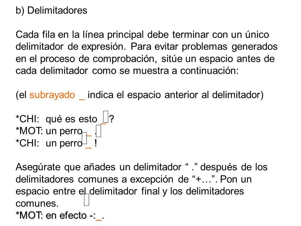 b) Delimitadores