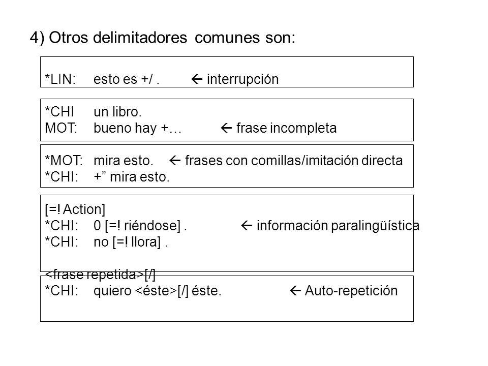 4) Otros delimitadores comunes son: