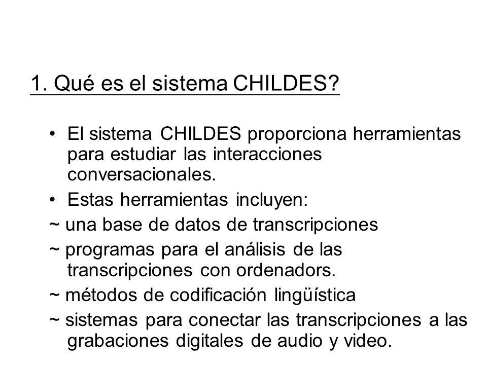 1. Qué es el sistema CHILDES