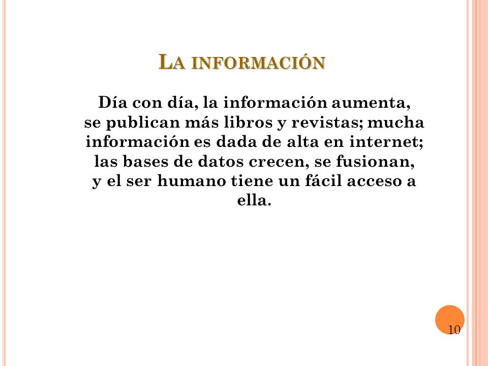 La información Día con día, la información aumenta,