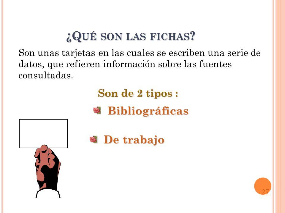 ¿Qué son las fichas Bibliográficas De trabajo Son de 2 tipos :