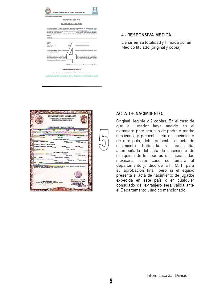 4.- RESPONSIVA MEDICA.:Llenar en su totalidad y firmada por un Médico titulado (original y copia) 4.