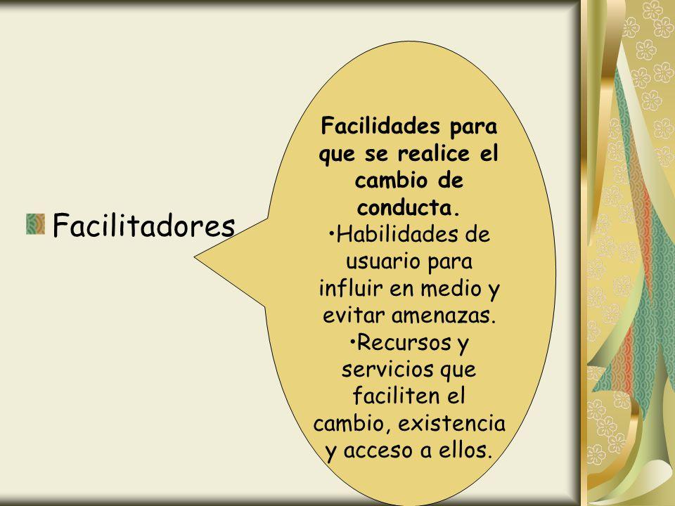 Facilidades para que se realice el cambio de conducta.
