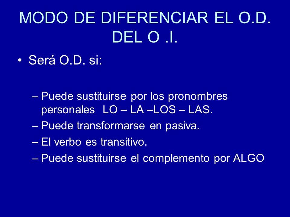 MODO DE DIFERENCIAR EL O.D. DEL O .I.
