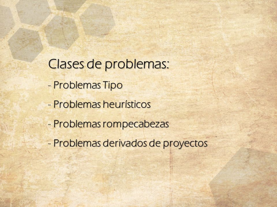 Clases de problemas: Problemas Tipo Problemas heurísticos