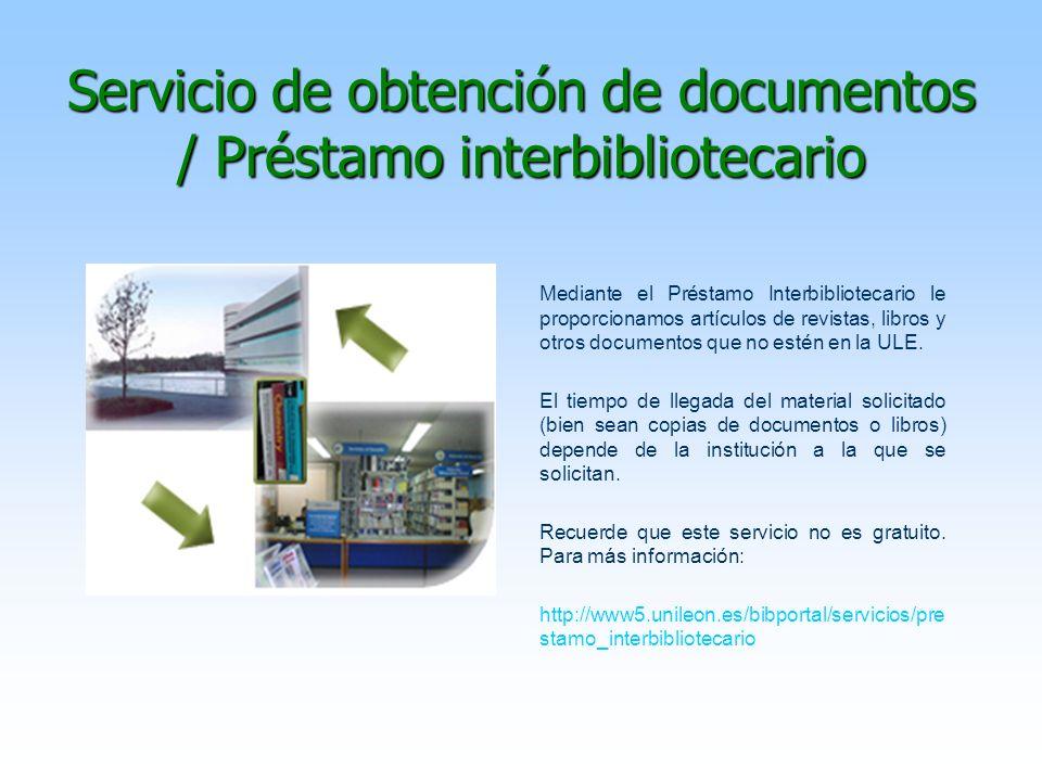 Servicio de obtención de documentos / Préstamo interbibliotecario