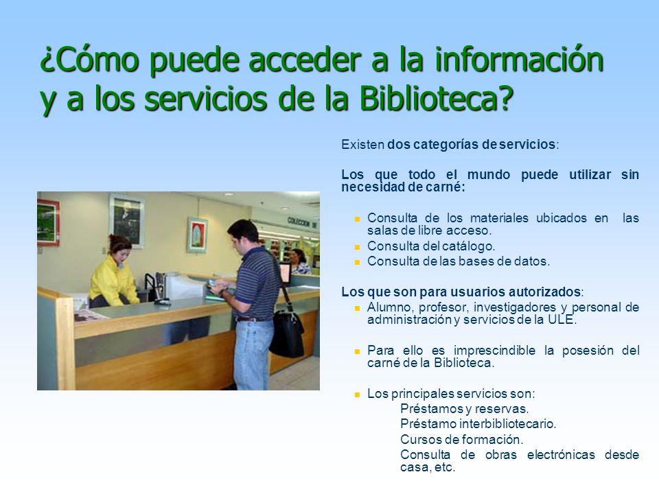 ¿Cómo puede acceder a la información y a los servicios de la Biblioteca
