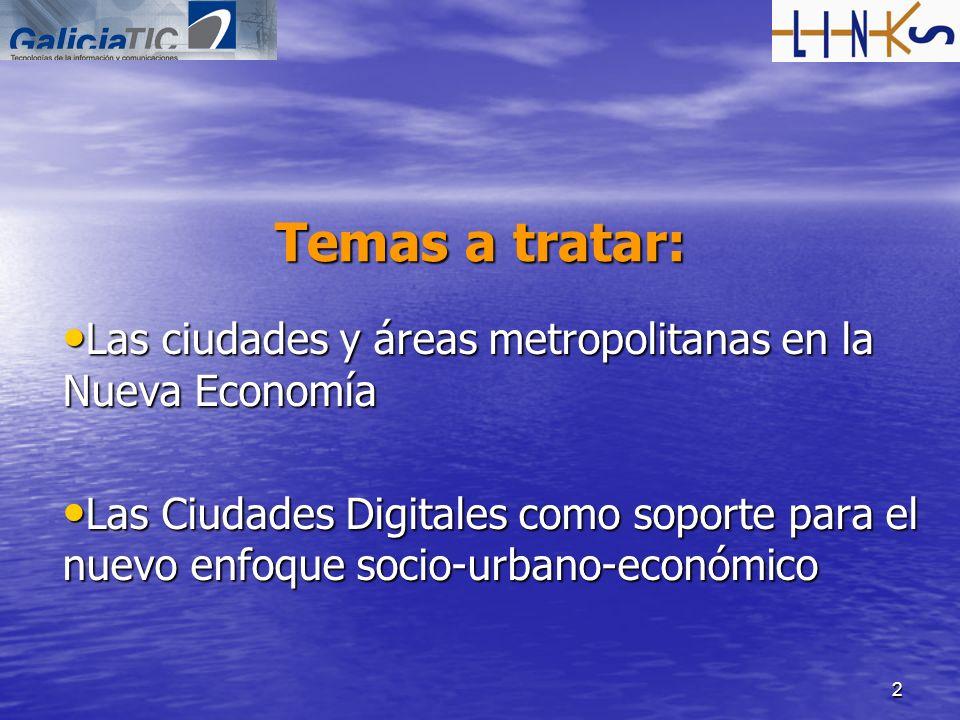 Temas a tratar: Las ciudades y áreas metropolitanas en la Nueva Economía.