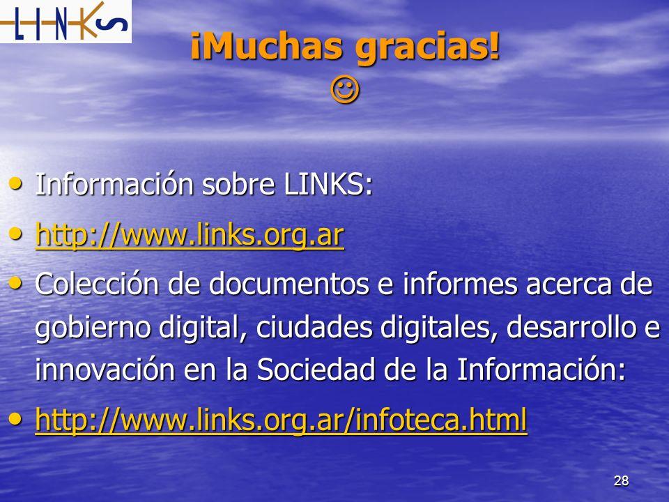 ¡Muchas gracias!  Información sobre LINKS: http://www.links.org.ar
