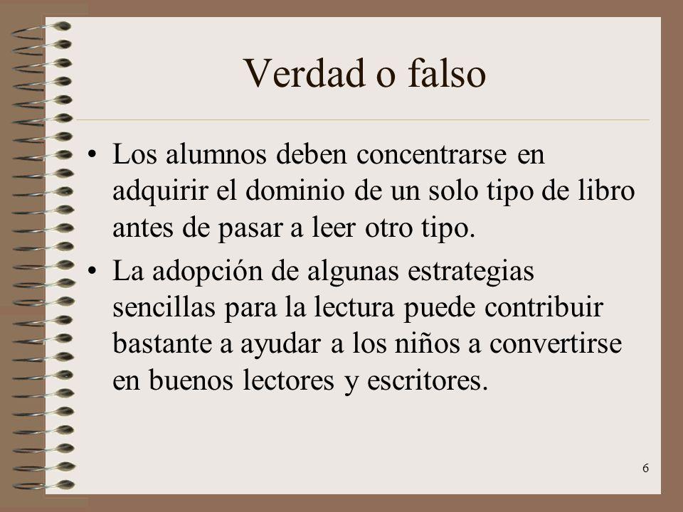 Verdad o falso Los alumnos deben concentrarse en adquirir el dominio de un solo tipo de libro antes de pasar a leer otro tipo.