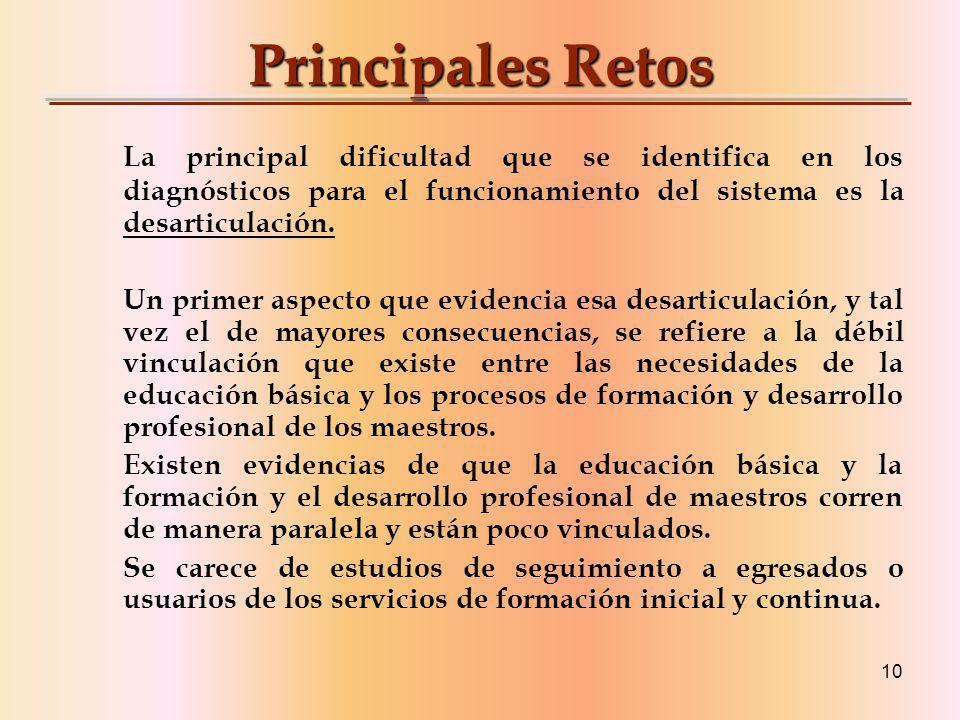 Principales Retos La principal dificultad que se identifica en los diagnósticos para el funcionamiento del sistema es la desarticulación.