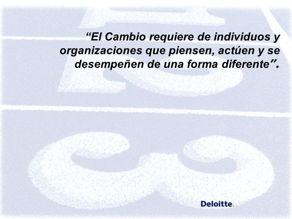 El Cambio requiere de individuos y organizaciones que piensen, actúen y se desempeñen de una forma diferente .
