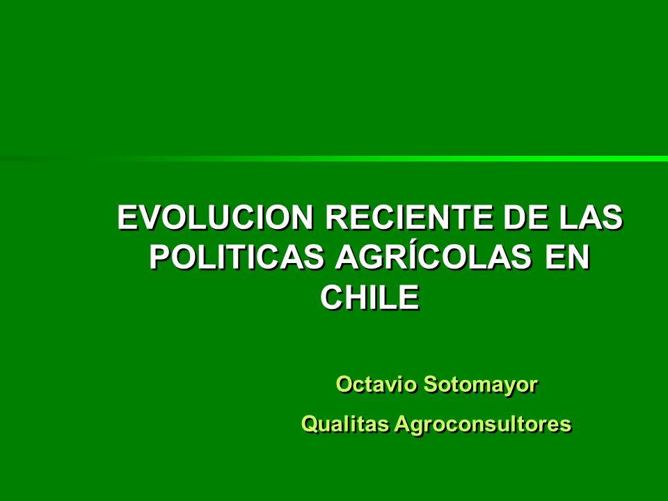 EVOLUCION RECIENTE DE LAS POLITICAS AGRÍCOLAS EN CHILE