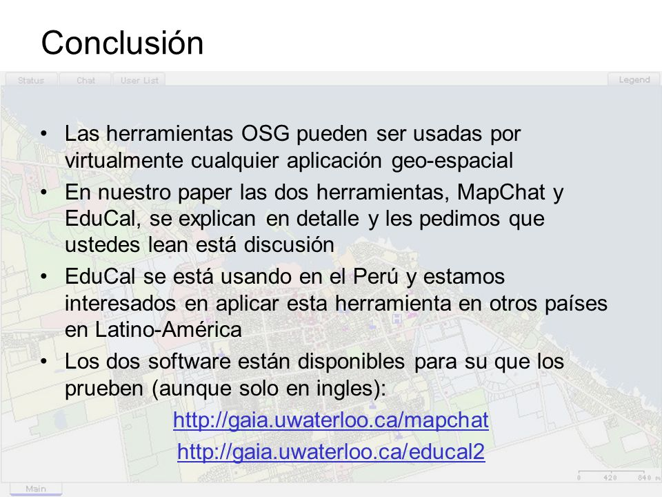 Conclusión Las herramientas OSG pueden ser usadas por virtualmente cualquier aplicación geo-espacial.