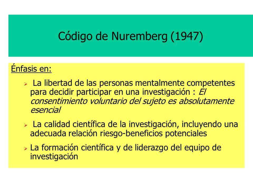 Código de Nuremberg (1947) Énfasis en: