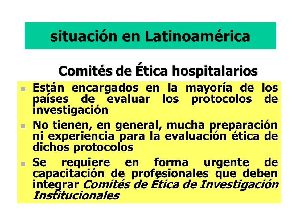 situación en Latinoamérica Comités de Ética hospitalarios