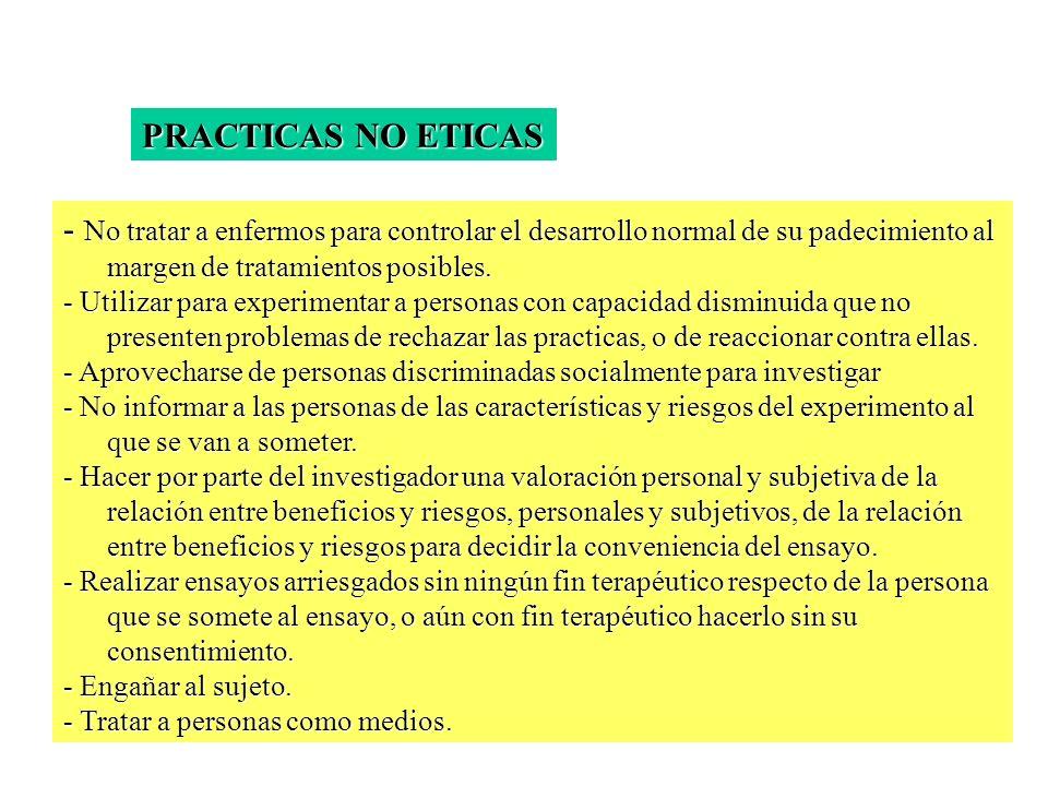 PRACTICAS NO ETICAS - No tratar a enfermos para controlar el desarrollo normal de su padecimiento al margen de tratamientos posibles.