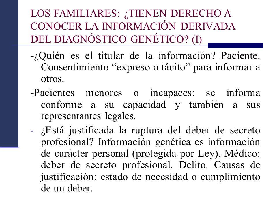 LOS FAMILIARES: ¿TIENEN DERECHO A CONOCER LA INFORMACIÓN DERIVADA DEL DIAGNÓSTICO GENÉTICO (I)