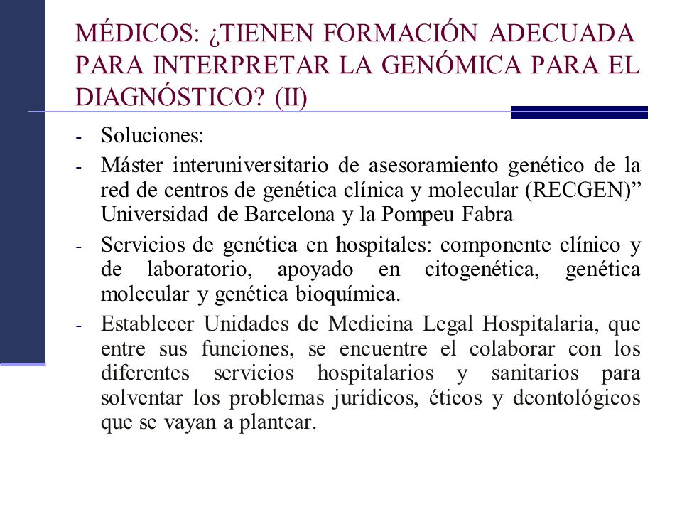 MÉDICOS: ¿TIENEN FORMACIÓN ADECUADA PARA INTERPRETAR LA GENÓMICA PARA EL DIAGNÓSTICO (II)