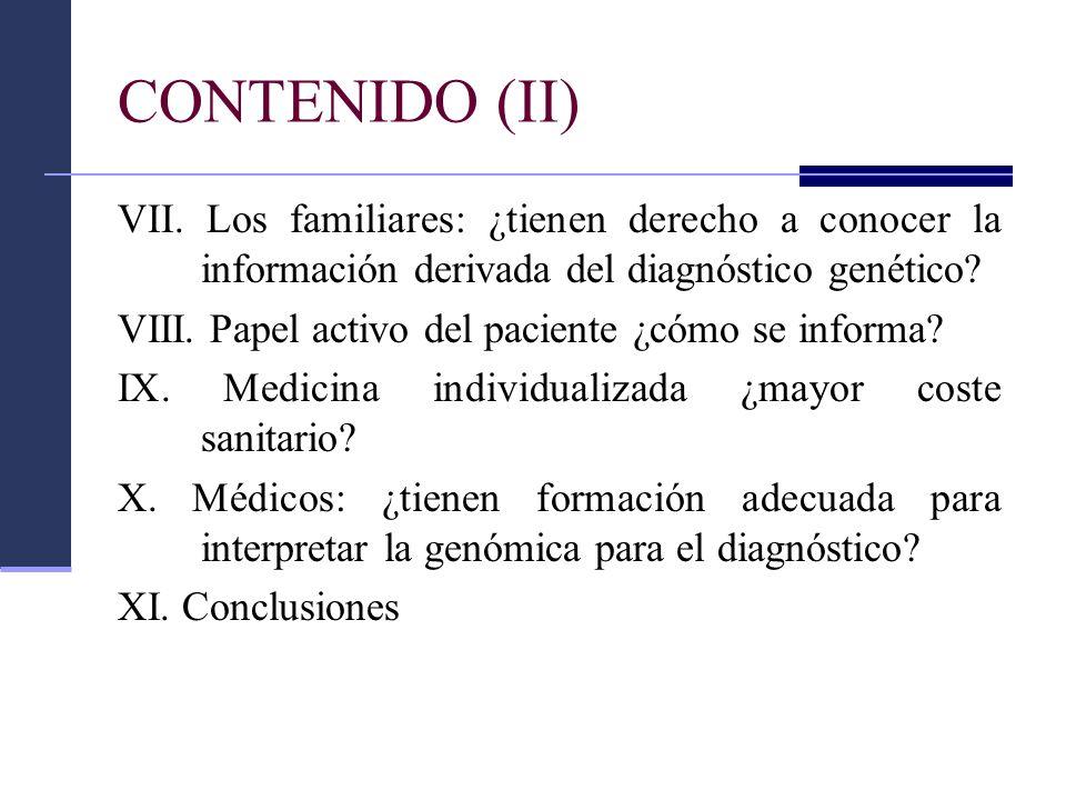 CONTENIDO (II) VII. Los familiares: ¿tienen derecho a conocer la información derivada del diagnóstico genético